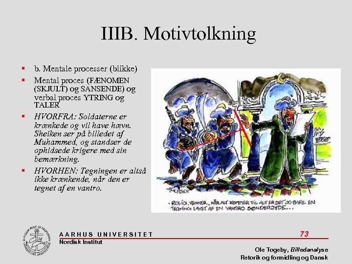 IIIB. Motivtolkning b. Mentale processer (blikke) Mental proces (FÆNOMEN (SKJULT) og SANSENDE) og verbal