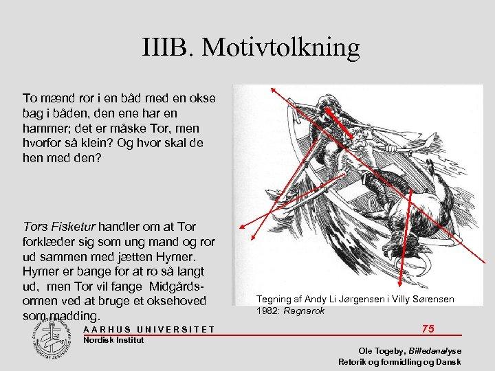 IIIB. Motivtolkning To mænd ror i en båd med en okse bag i båden,