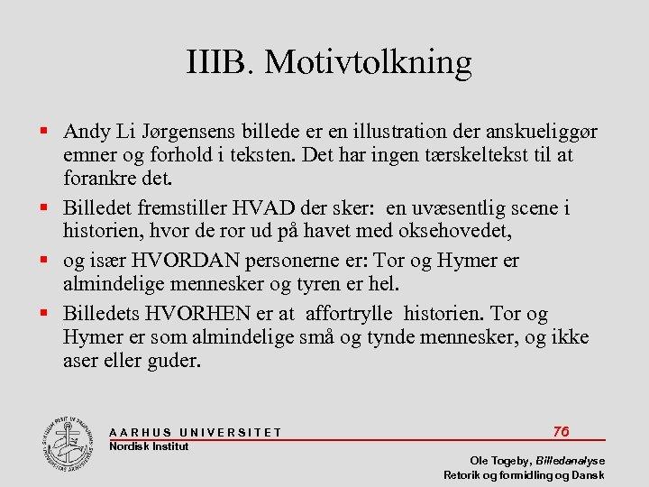 IIIB. Motivtolkning Andy Li Jørgensens billede er en illustration der anskueliggør emner og forhold