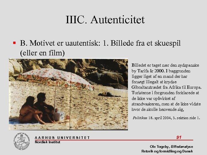 IIIC. Autenticitet B. Motivet er uautentisk: 1. Billede fra et skuespil (eller en film)