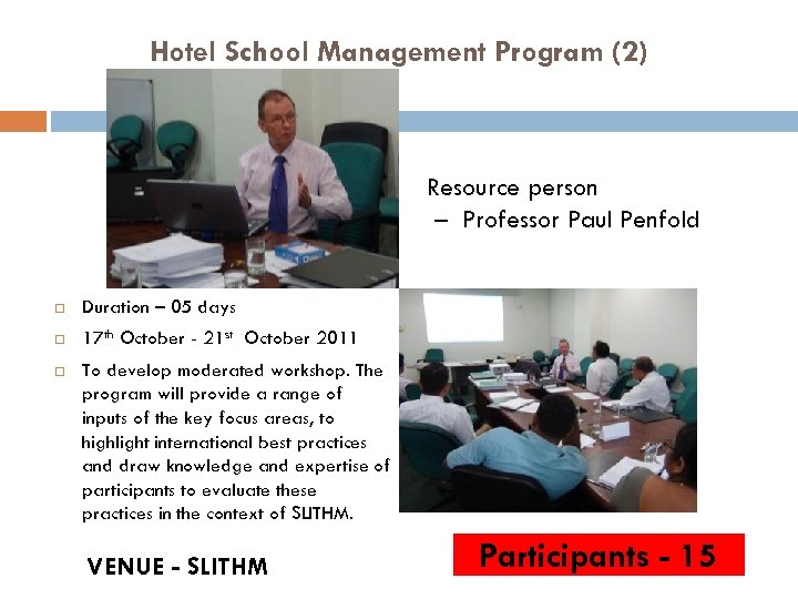 Hotel School Management Program (2) Resource person – Professor Paul Penfold Duration – 05