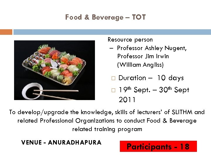 Food & Beverage – TOT Resource person – Professor Ashley Nugent, Professor Jim Irwin