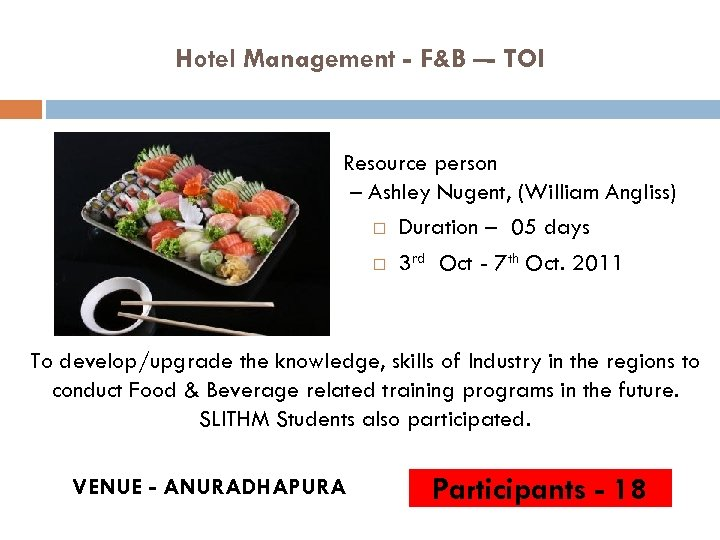 Hotel Management - F&B –- TOI Resource person – Ashley Nugent, (William Angliss) Duration