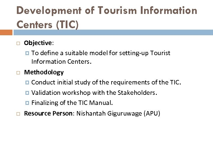 Development of Tourism Information Centers (TIC) Objective: To define a suitable model for setting-up