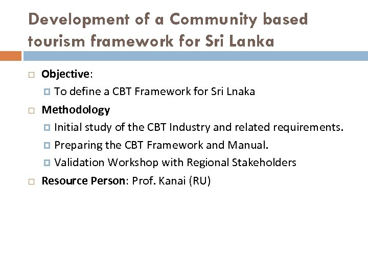 Development of a Community based tourism framework for Sri Lanka Objective: To define a