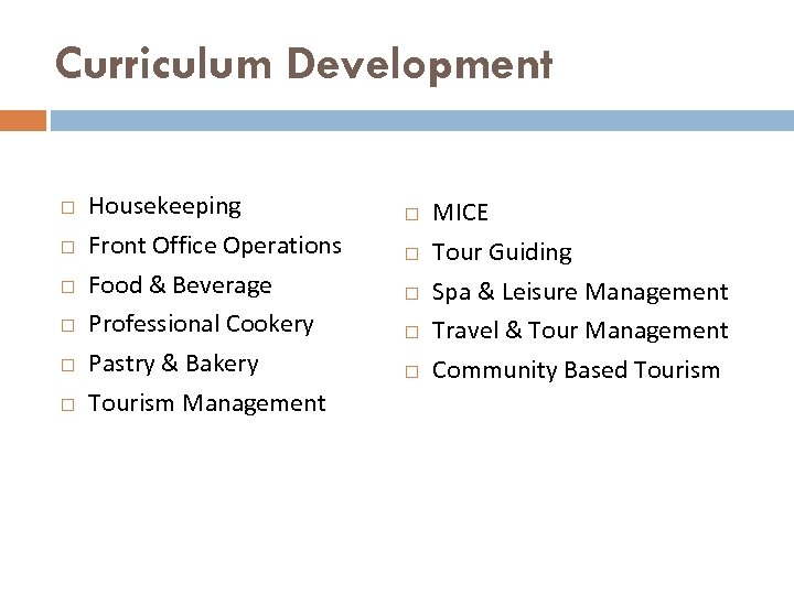 Curriculum Development Housekeeping Front Office Operations Food & Beverage Professional Cookery Pastry & Bakery