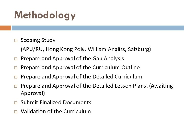 Methodology Scoping Study (APU/RU, Hong Kong Poly, William Angliss, Salzburg) Prepare and Approval of