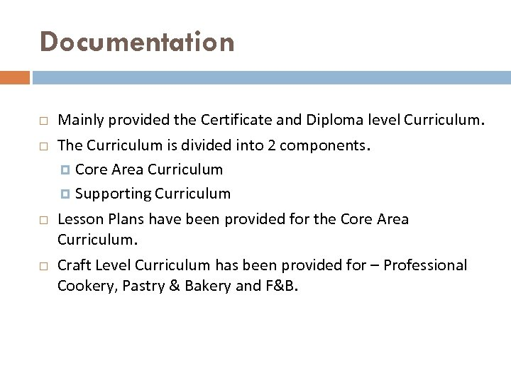 Documentation Mainly provided the Certificate and Diploma level Curriculum. The Curriculum is divided into