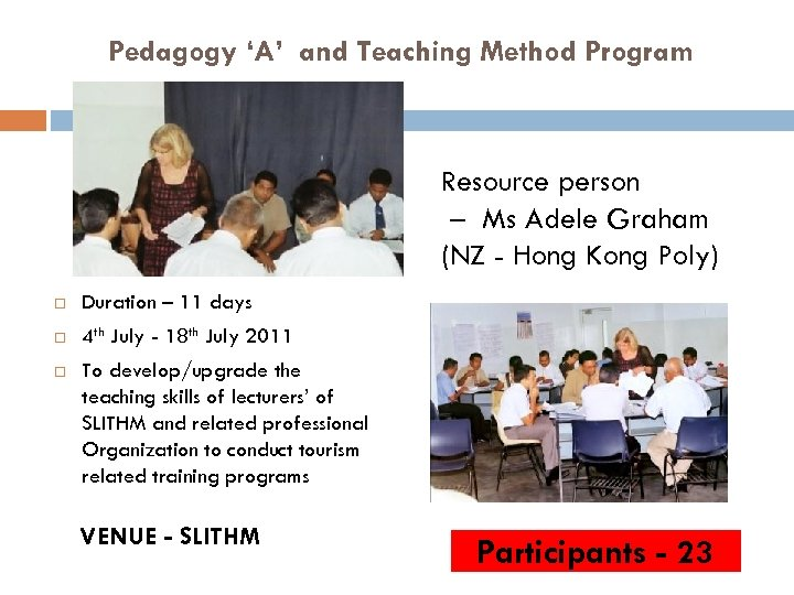 Pedagogy 'A' and Teaching Method Program Resource person – Ms Adele Graham (NZ -