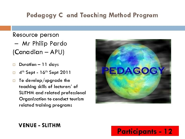 Pedagogy C and Teaching Method Program Resource person – Mr Philip Pardo (Canadian –