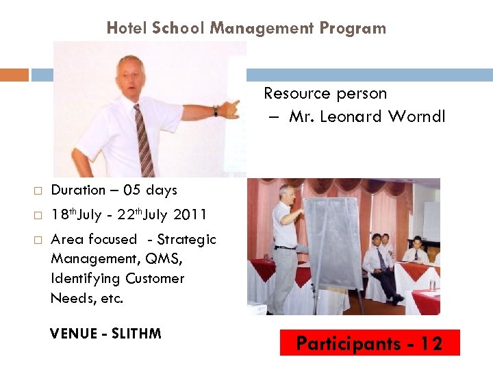 Hotel School Management Program Resource person – Mr. Leonard Worndl Duration – 05 days