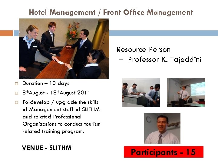 Hotel Management / Front Office Management Resource Person – Professor K. Tajeddini Duration –