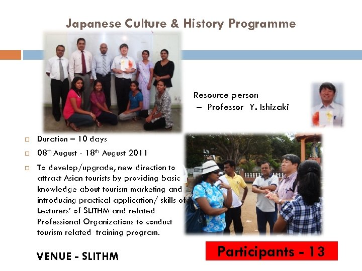 Japanese Culture & History Programme Resource person – Professor Y. Ishizaki Duration – 10