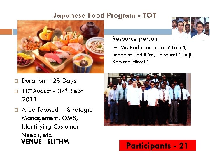 Japanese Food Program - TOT Resource person – Mr. Professor Takashi Takuji, Imavaka Toshihiro,