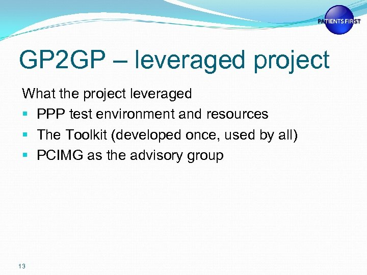 GP 2 GP – leveraged project What the project leveraged § PPP test environment