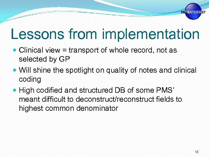 Lessons from implementation Clinical view = transport of whole record, not as selected by