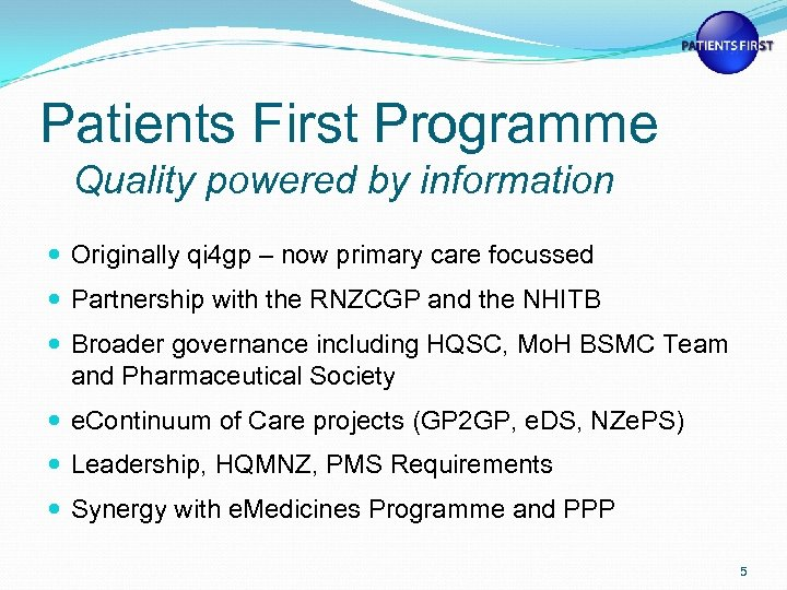 Patients First Programme Quality powered by information Originally qi 4 gp – now primary