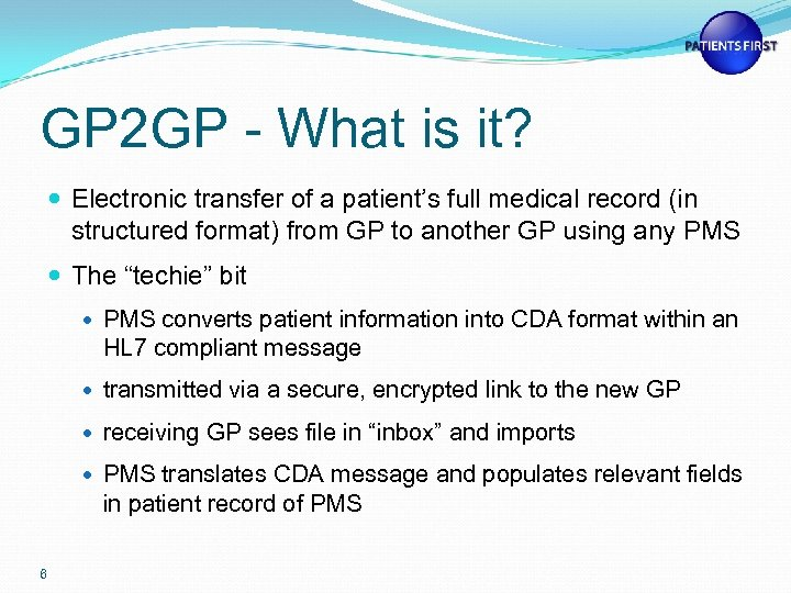 GP 2 GP - What is it? Electronic transfer of a patient's full medical