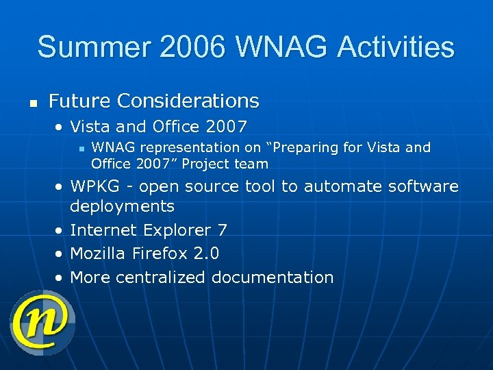Summer 2006 WNAG Activities n Future Considerations • Vista and Office 2007 n WNAG