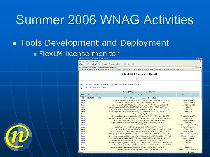 Summer 2006 WNAG Activities n Tools Development and Deployment n Flex. LM license monitor