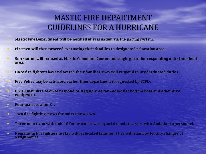 MASTIC FIRE DEPARTMENT GUIDELINES FOR A HURRICANE • Mastic Fire Department will be notified