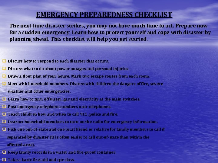 EMERGENCY PREPAREDNESS CHECKLIST The next time disaster strikes, you may not have much time