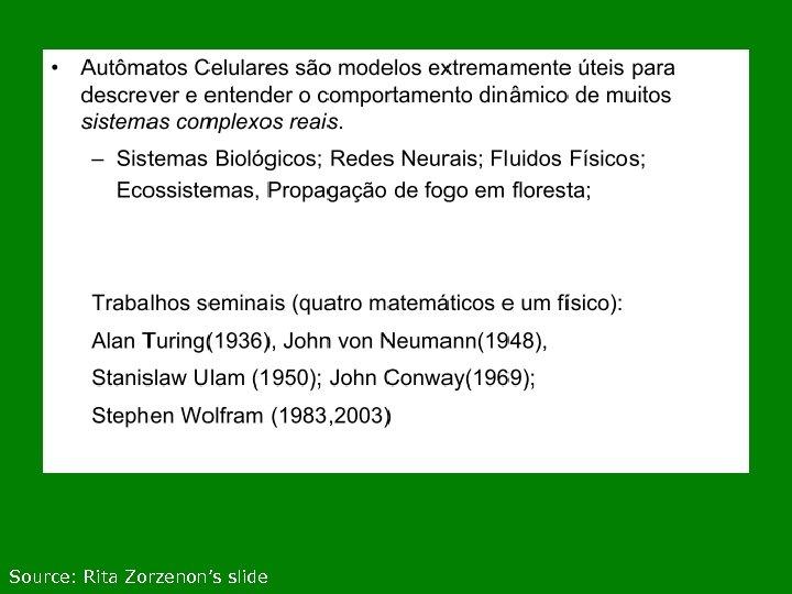 13 Source: Rita Zorzenon's slide