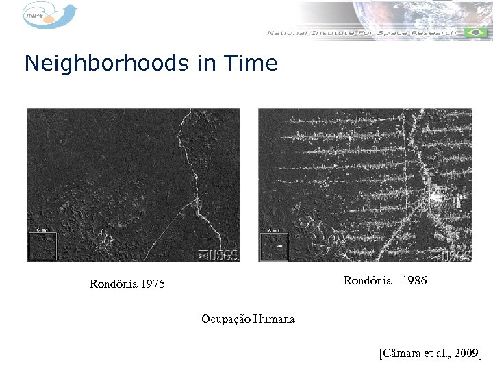 Neighborhoods in Time Rondônia - 1986 Rondônia 1975 Ocupação Humana [Câmara et al. ,