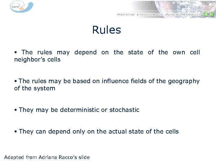 Rules § The rules may depend on the state of the own cell neighbor's