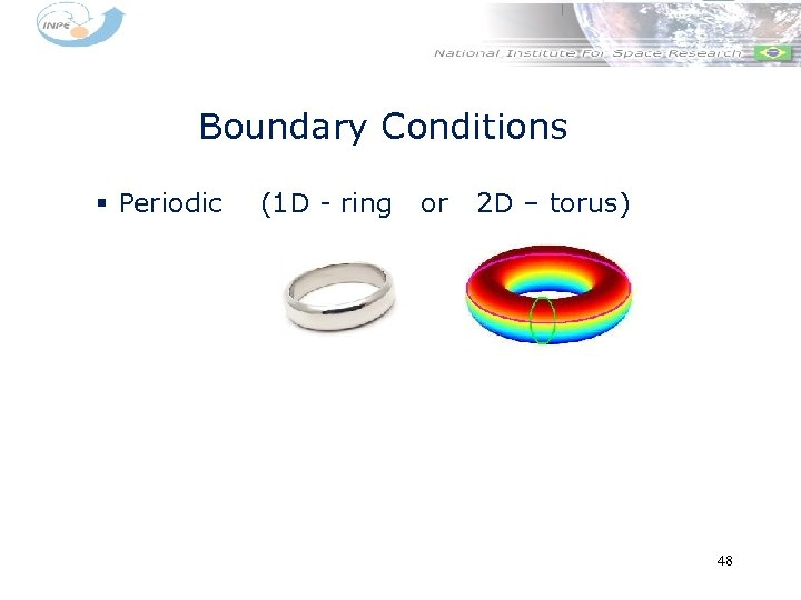 Boundary Conditions § Periodic (1 D - ring or 2 D – torus) 48