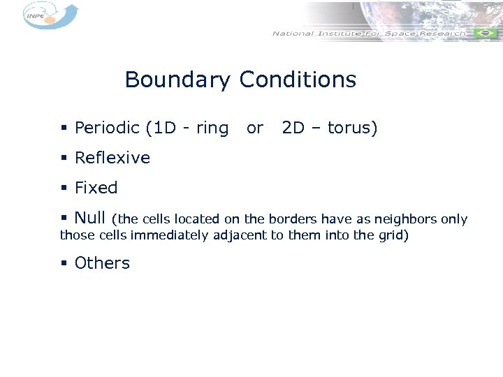 Boundary Conditions § Periodic (1 D - ring or 2 D – torus) §