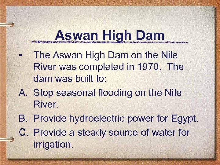 Aswan High Dam • The Aswan High Dam on the Nile River was completed