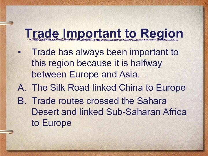 Trade Important to Region • Trade has always been important to this region because