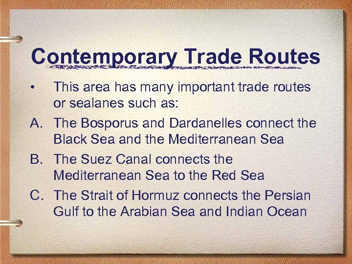 Contemporary Trade Routes • This area has many important trade routes or sealanes such