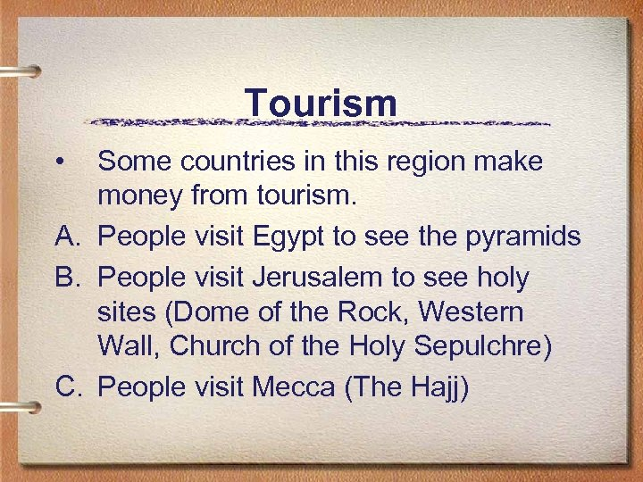 Tourism • Some countries in this region make money from tourism. A. People visit