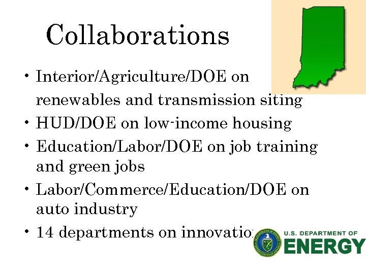 Collaborations • Interior/Agriculture/DOE on renewables and transmission siting • HUD/DOE on low-income housing •