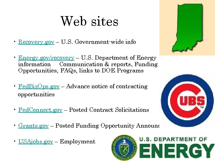 Web sites • Recovery. gov – U. S. Government-wide info • Energy. gov/recovery –