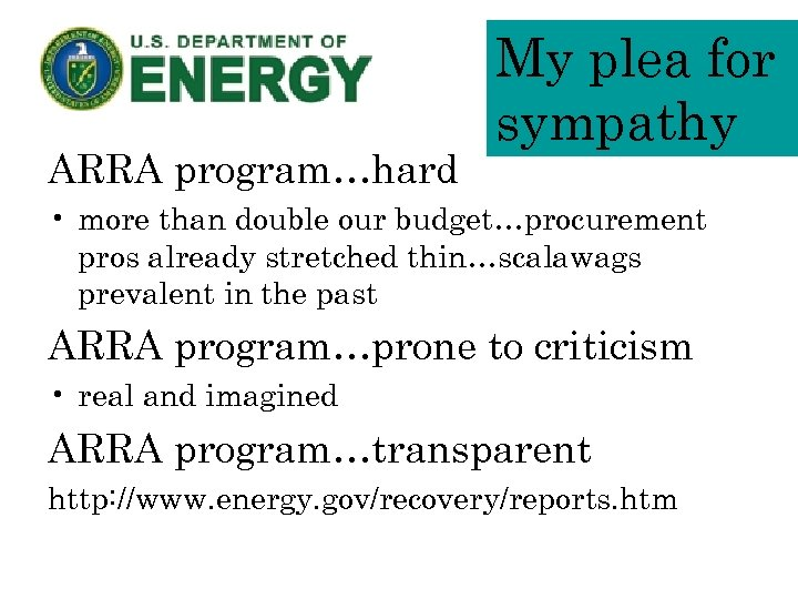 ARRA program…hard My plea for sympathy • more than double our budget…procurement pros already