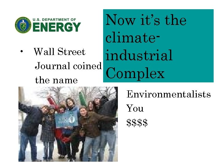 • • Now it's the climate. Wall Street industrial Journal coined Complex the