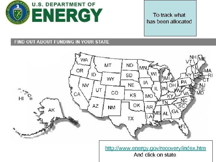 To track what has been allocated http: //www. energy. gov/recovery/index. htm And click on