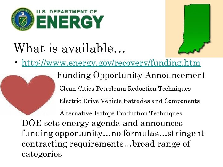 What is available… • http: //www. energy. gov/recovery/funding. htm Funding Opportunity Announcement Clean Cities