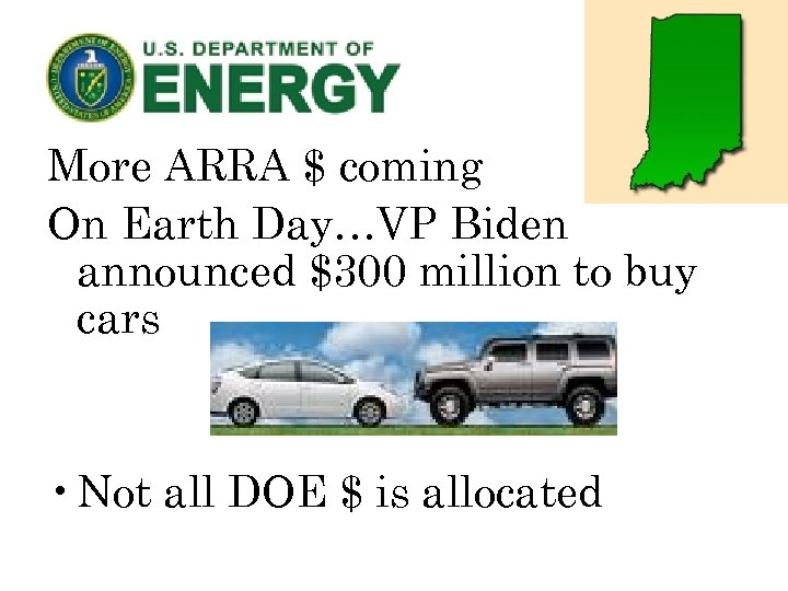 More ARRA $ coming On Earth Day…VP Biden announced $300 million to buy cars