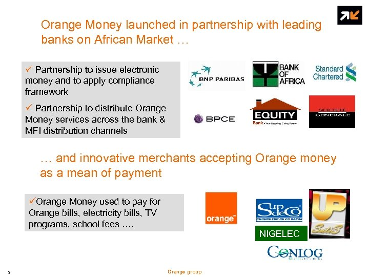 Orange Money launched in partnership with leading banks on African Market … ü Partnership