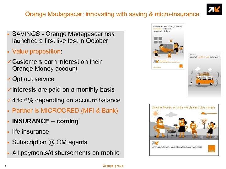 Orange Madagascar: innovating with saving & micro-insurance § SAVINGS - Orange Madagascar has launched