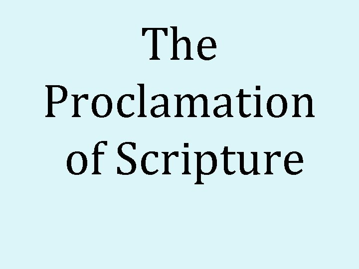 The Proclamation of Scripture