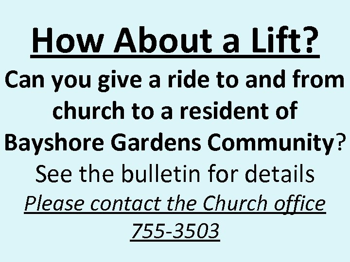 How About a Lift? Can you give a ride to and from church to
