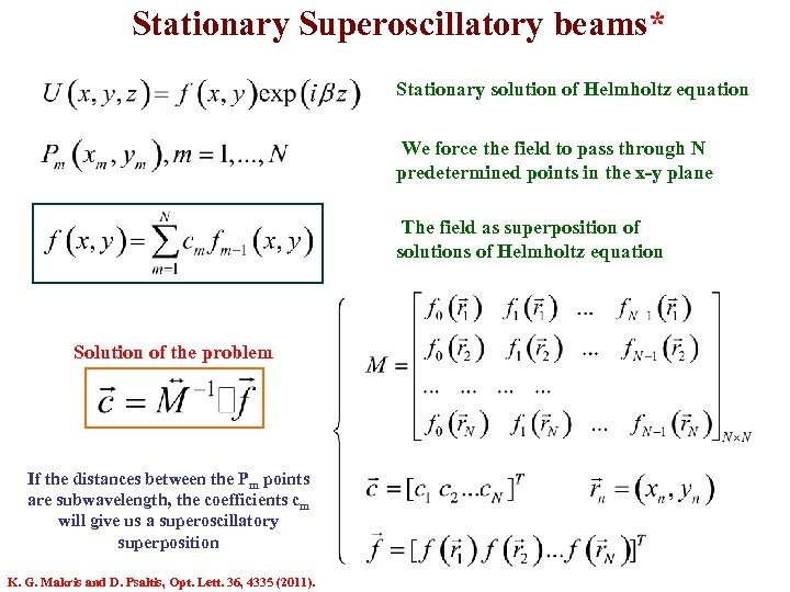 Stationary Superoscillatory beams* Stationary solution of Helmholtz equation We force the field to pass