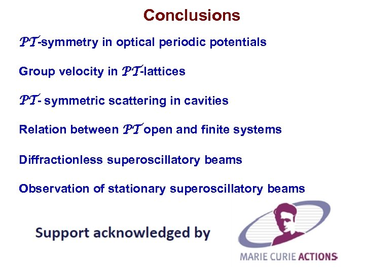 Conclusions PT-symmetry in optical periodic potentials Group velocity in PT-lattices PT- symmetric scattering in