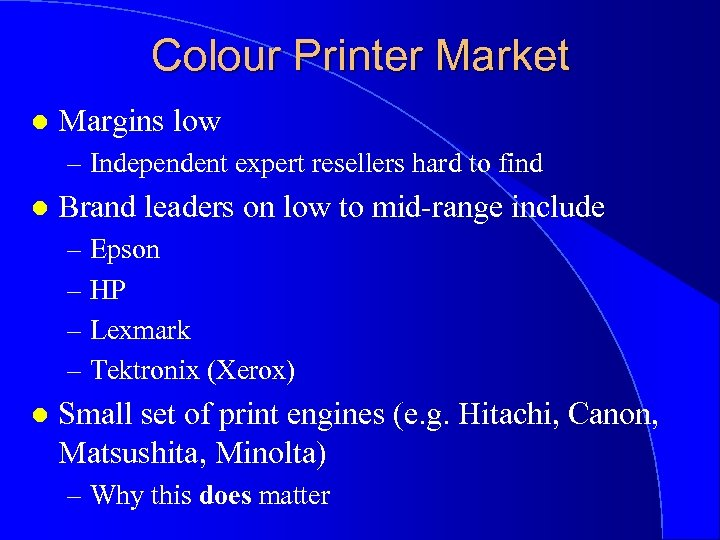 Colour Printer Market l Margins low – Independent expert resellers hard to find l