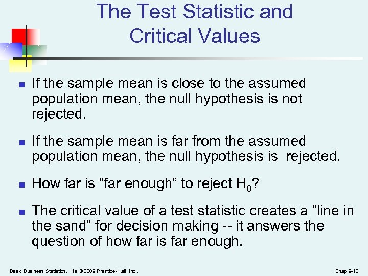 The Test Statistic and Critical Values n n If the sample mean is close